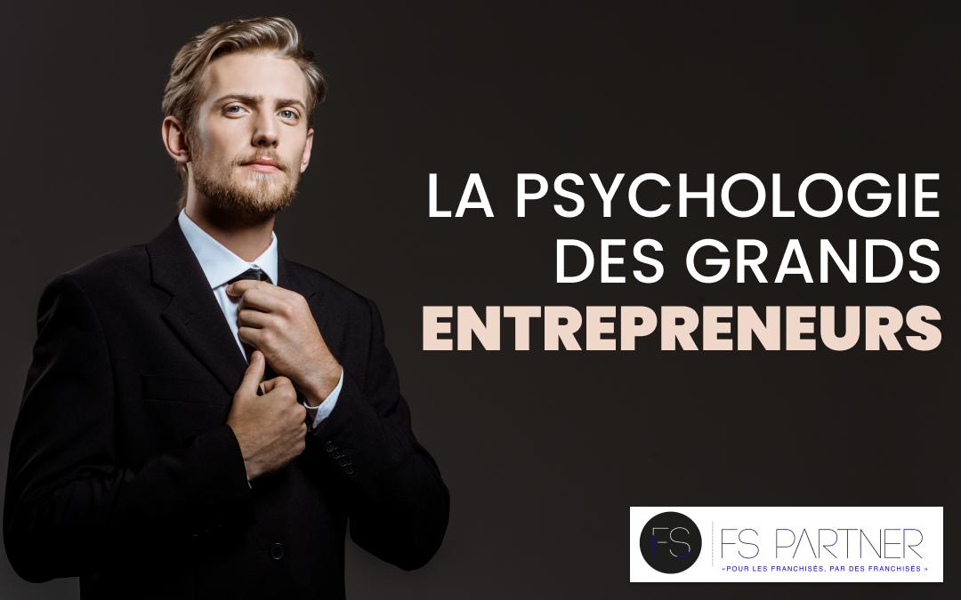La psychologie des grands entrepreneurs
