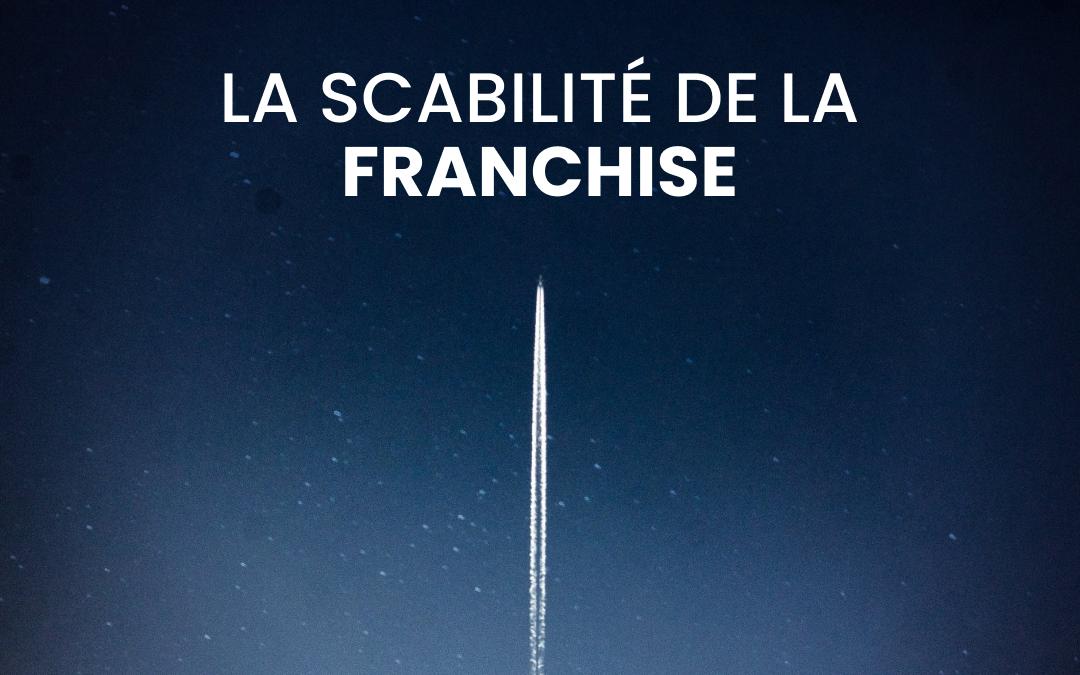La scalabilité de la Franchise